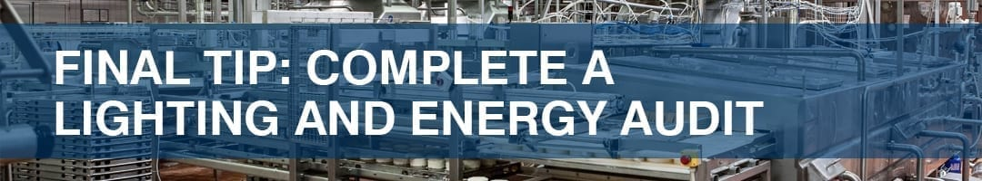 Energy-saving tip for manufacturing plants: Complete a lighting and energy audit